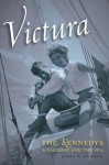 Victura: the Kennedys, a Sailboat & the Sea