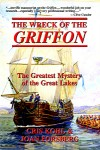 Wreck of the Griffon: The Greatest Mystery of the Great Lakes