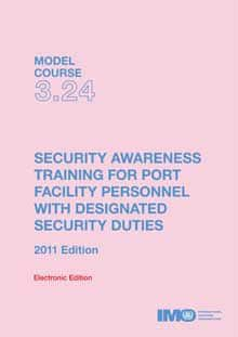 Model Course 3 24: Security Awareness Training for Port F  Personnel with  DSD