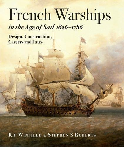 French Warships in the Age of Sail, 1626-1786 by Winfield ...